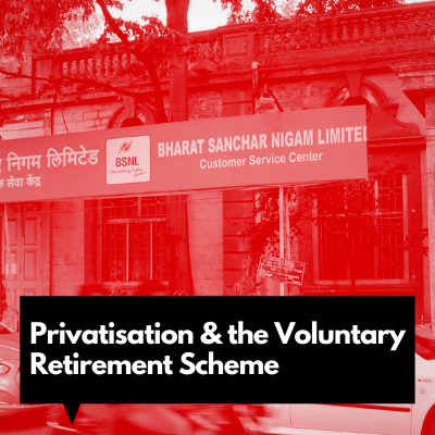 Privatisation and the Voluntary Retirement Scheme